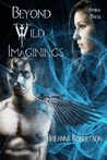 Beyond Wild Imaginings