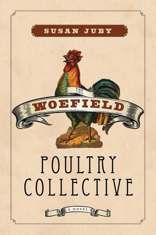 The Woefield Poultry Collective by Susan Juby