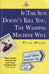 If the Sun Doesn't Kill You, the Washing Machine Will