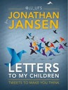 Letters To My Children: Tweets To Make You Think
