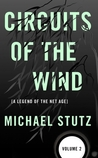 Circuits of the Wind: A Legend of the Net Age (Volume 2)