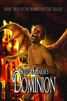 Dominion (Vampire Hunters Trilogy, #3)
