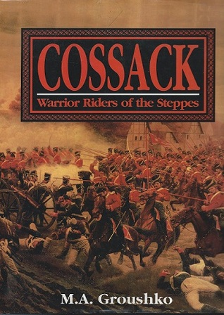Cossack: Warrior Riders of the Steppes