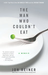 The Man Who Couldn't Eat by Jon Reiner