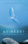 At Heart: Newfoundland Short Stories