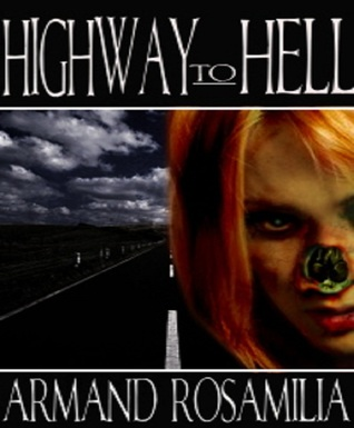 Highway To Hell by Armand Rosamilia