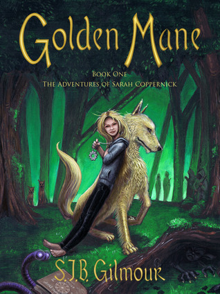 Golden Mane by S.J.B. Gilmour