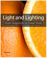 Light and Lighting: From Snapshots to Great Shots