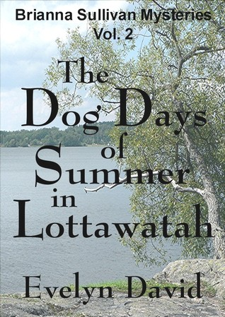 The Dog Days of Summer in Lottawatah by Evelyn David