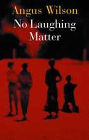 No Laughing Matter by Angus Wilson