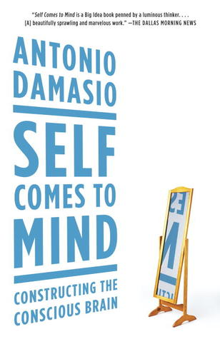 Self Comes to Mind by António R. Damásio