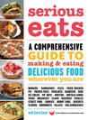Serious Eats: A Comprehensive Guide to Making and Eating Delicious Food Wherever You Are