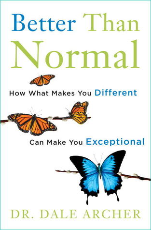 Better Than Normal by Dale Archer