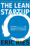 The Lean Startup: How Today's Entrepreneurs Use Continuous Innovation to Create Radically Successful Businesses by Eric Ries