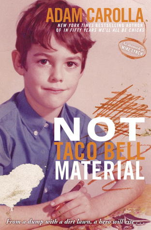 Not Taco Bell Material by Adam Carolla
