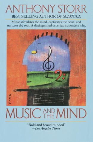 Music and the Mind by Anthony Storr