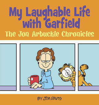 My Laughable Life with Garfield: The Jon Arbuckle ...