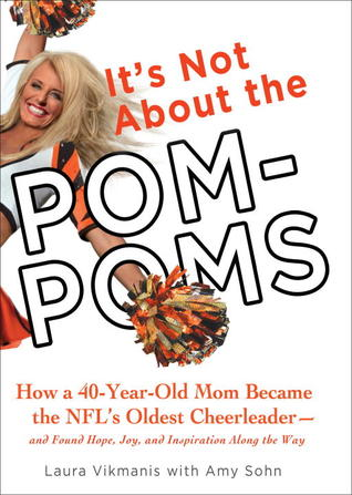 It's Not About the Pom-Poms by Laura Vikmanis
