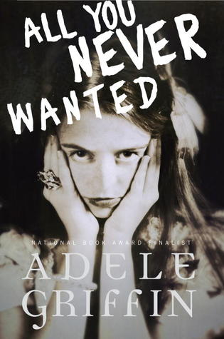 All You Never Wanted by Adele Griffin