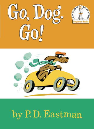 Go, Dog. Go! by P.D. Eastman