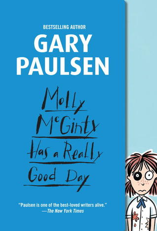 Molly McGinty Has a Really Good Day by Gary Paulsen