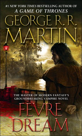Fevre Dream by George R.R. Martin