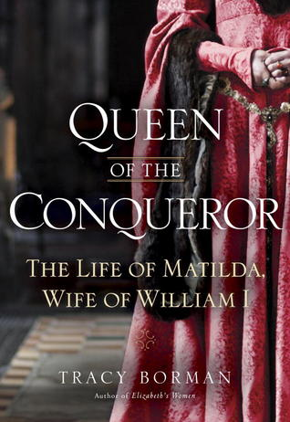 Queen of the Conqueror by Tracy Borman