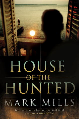 House of the Hunted by Mark Mills
