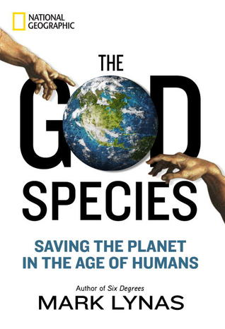 The God Species: Saving the Planet in the Age of Humans