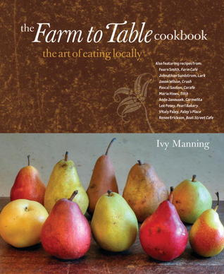 The Farm to Table Cookbook by Ivy Manning