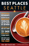 Best Places Seattle, 11th Edition: The Locals' Guide to the Best Restaurants, Lodgings, Sights, Shopping, and More!