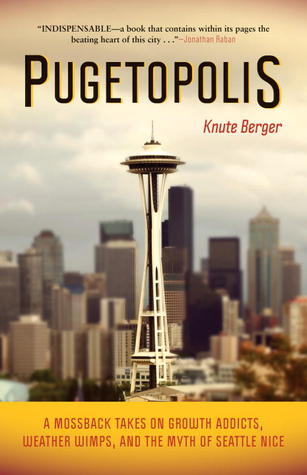 Pugetopolis by Knute Berger