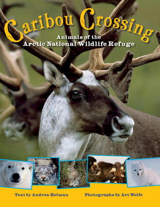 Caribou Crossing: Animals of the Arctic National Wildlife Refuge