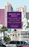 Masscult and Midcult: Essays Against the American Grain