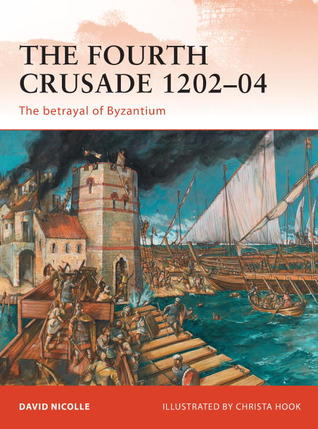 The Fourth Crusade 1202–04 by David Nicolle