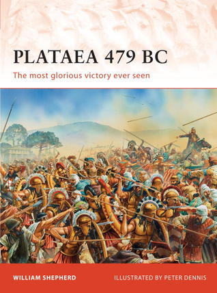 Plataea 479 BC: The most glorious victory ever seen
