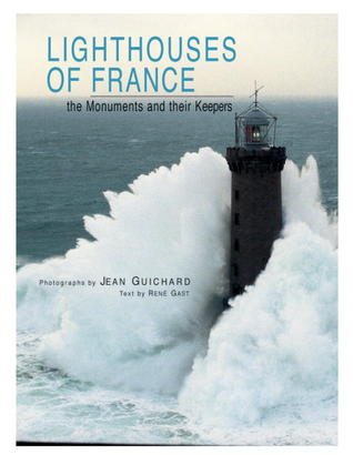 Lighthouses of France: The Monuments and Their Keepers