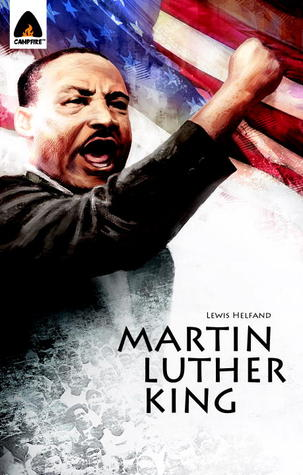 Martin Luther King Jr.: Let Freedom Ring: Campfire Biography ...