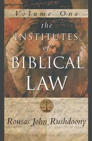 The Institutes of Biblical Law, Volume 1 of 3 by Rousas John Rushdoony