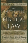 The Institutes of Biblical Law: The Intent of the Law, Volume 3 of 3