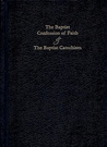 The Baptist Confession of Faith and The Baptist Catechism