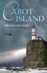 Cabot Island: The Alex Gill Story