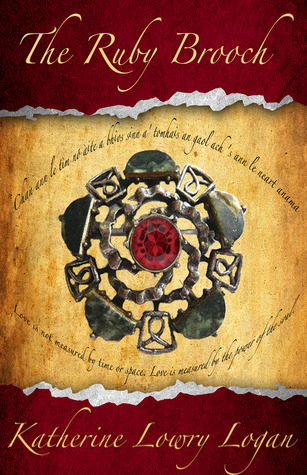 The Ruby Brooch by Katherine Lowry Logan