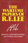 The Wartime Papers of R.E. Lee