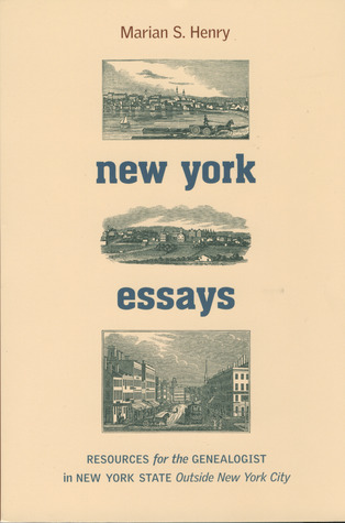 New York Essays: Resources for the Genealogist in New York State Outside New York City