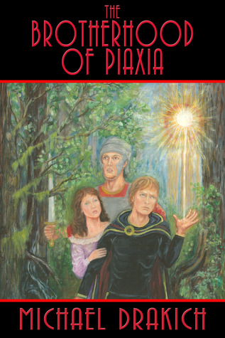 The Brotherhood of Piaxia by Michael Drakich