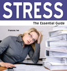 Stress - The Essential Guide