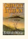 Green City in the Sun by Barbara Wood