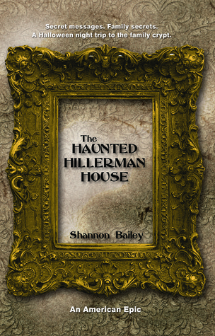 The Haunted Hillerman House by Shannon Bailey