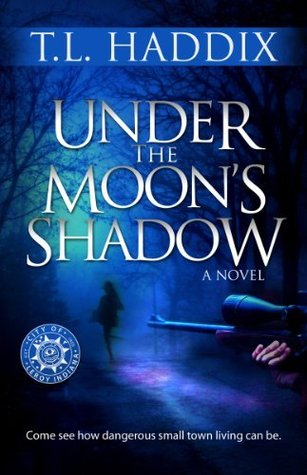 Under the Moon's Shadow by T.L. Haddix